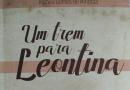 """Noite de Autógrafos da obra """"Um trem para Leontina"""" acontece na sexta-feira"""